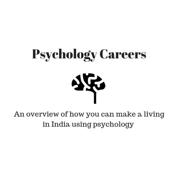Psychology careers and jobs in India (and most nations) - A primer
