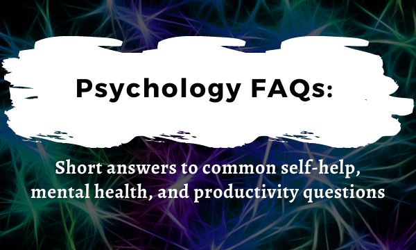 Psychology FAQs: Short answers to common questions