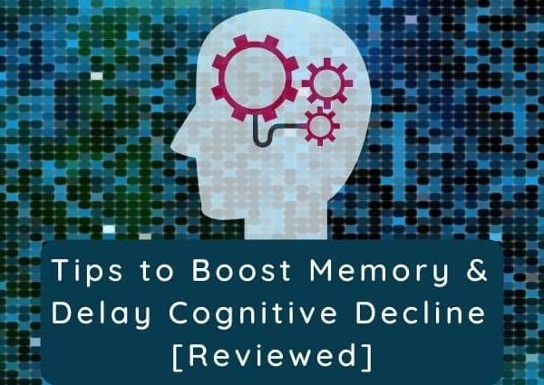 10 Tips to Boost Memory & Delay Cognitive Decline [Reviewed]