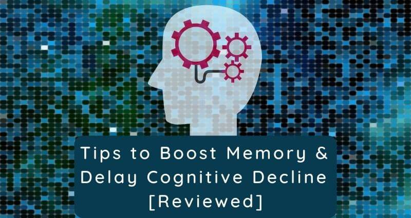 Article on how to boost memory, reduce memory loss, and delay cognitive decline